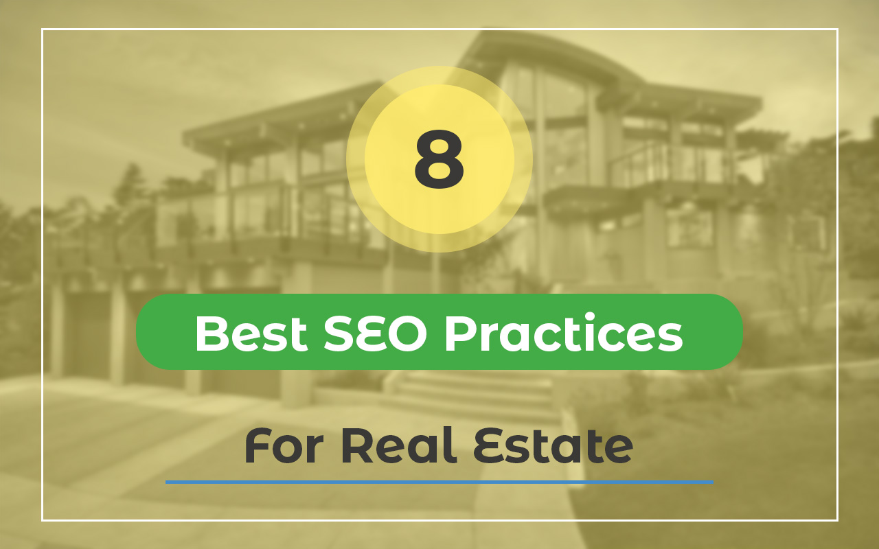 8 Best SEO Practices for Real Estate