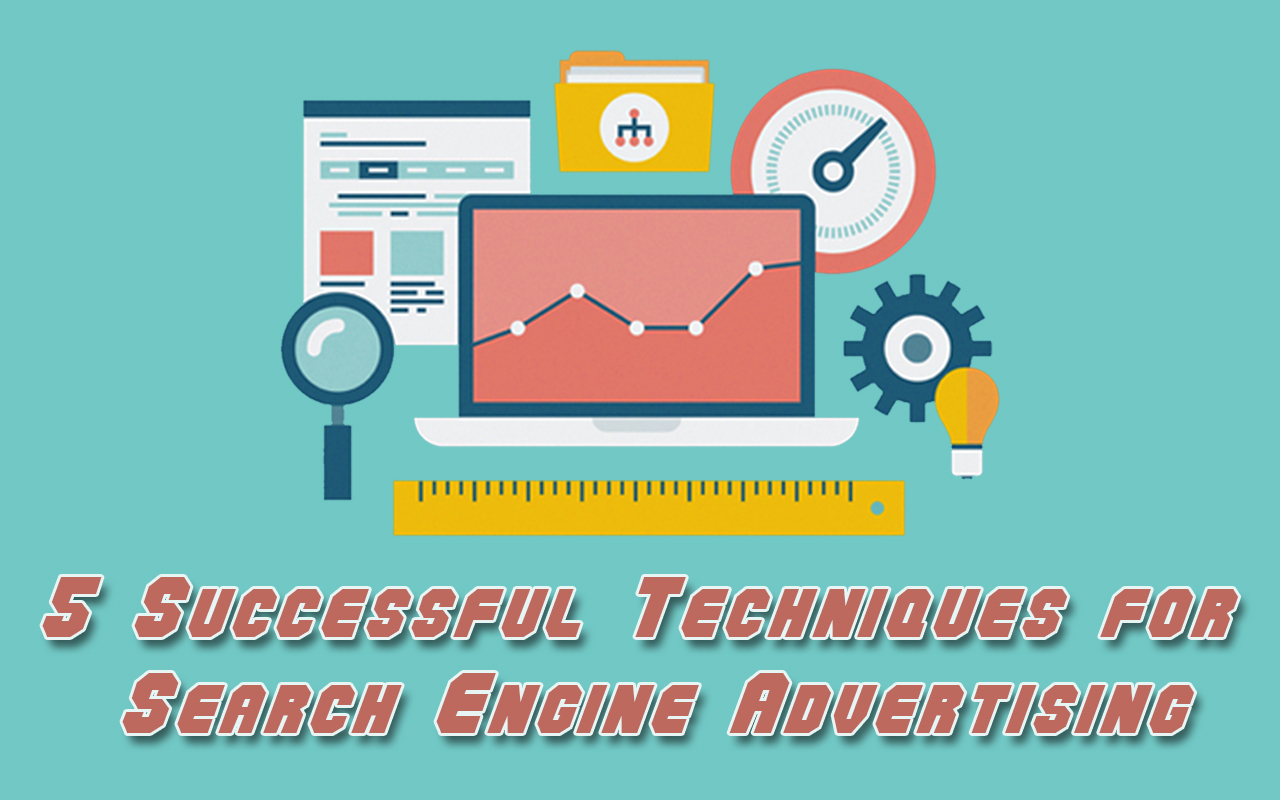 5 Successful Techniques for Search Engine Advertising