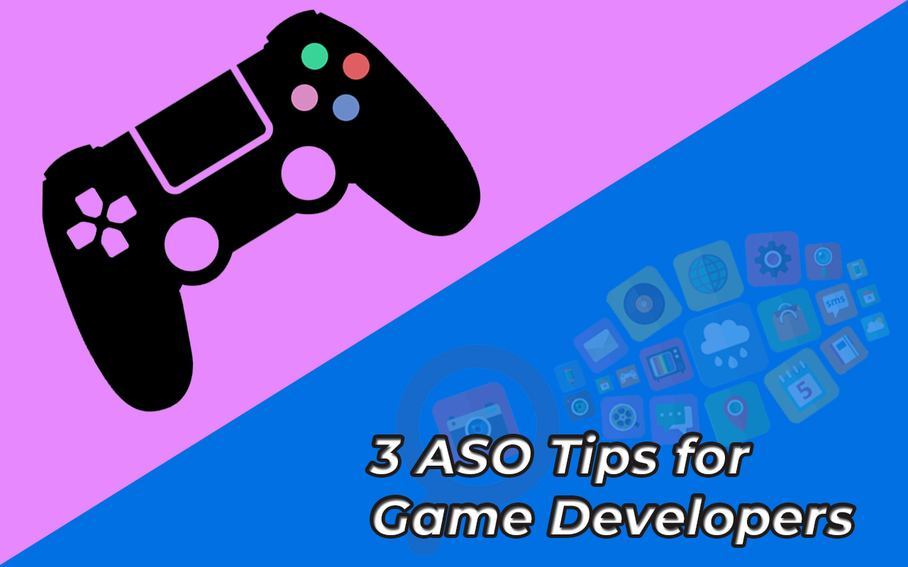 3 ASO Tips for Game Developers