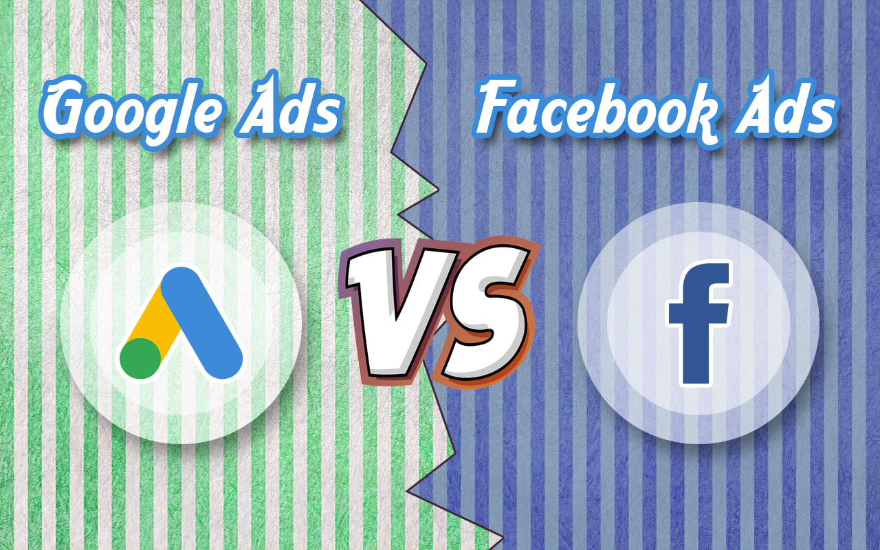 Google VS Facebook Ads- Which Give You Better ROI?