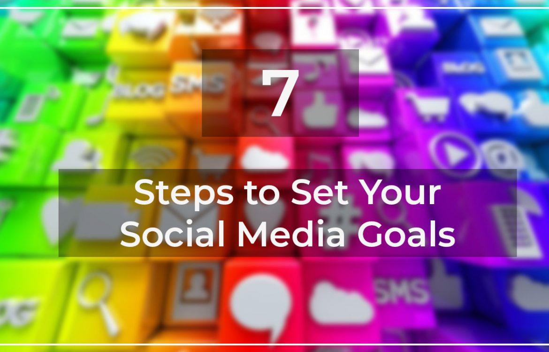 7 step to set your social media goal
