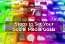 7 step to set your social media goal